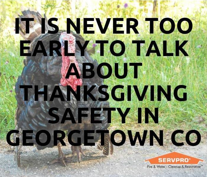 Why SERVPRO It's Never Too Early To Talk About Thanksgiving Safety In Georgetown Co