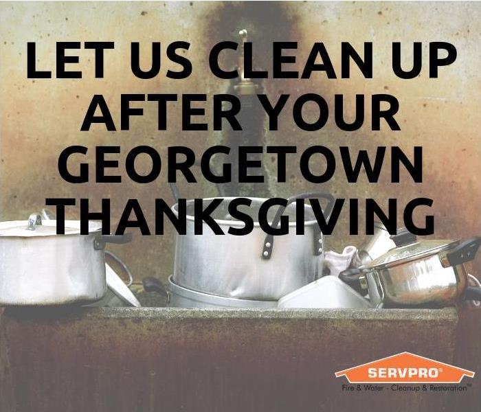 Why SERVPRO Let Us Clean Up After Your Georgetown Thanksgiving