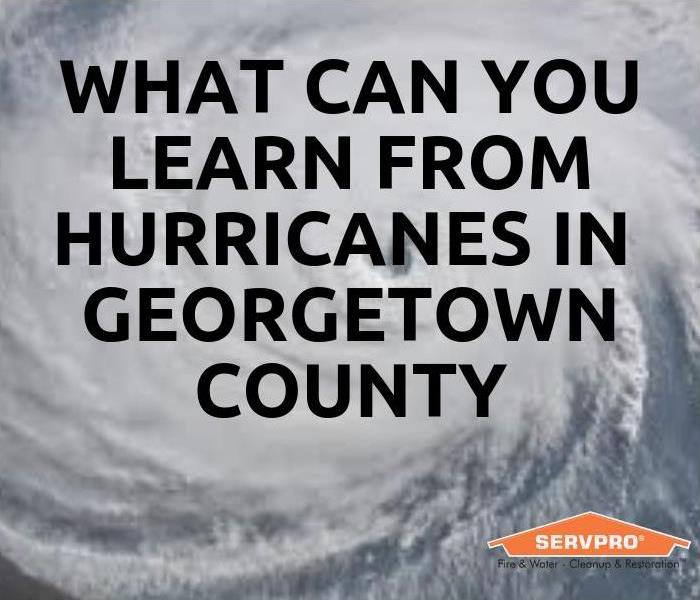 Why SERVPRO What Can You Learn From Hurricanes In Georgetown County